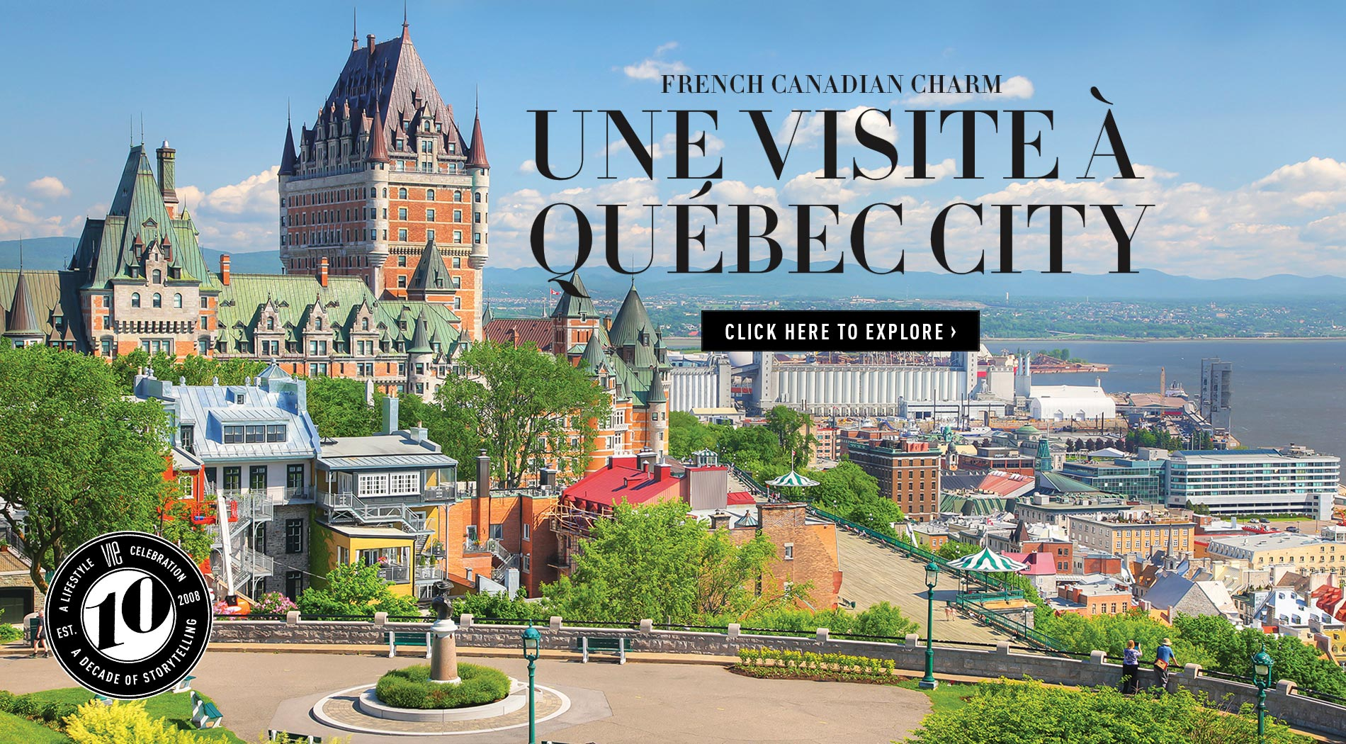 VIE Magazine - June 2018 Travel & Tech Issue - Quebec City, French Canadian Charm