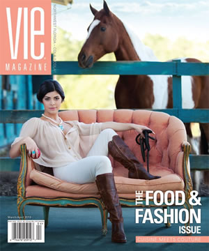 VIE Magazine March/April 2013 - The Food & Fashion Issue