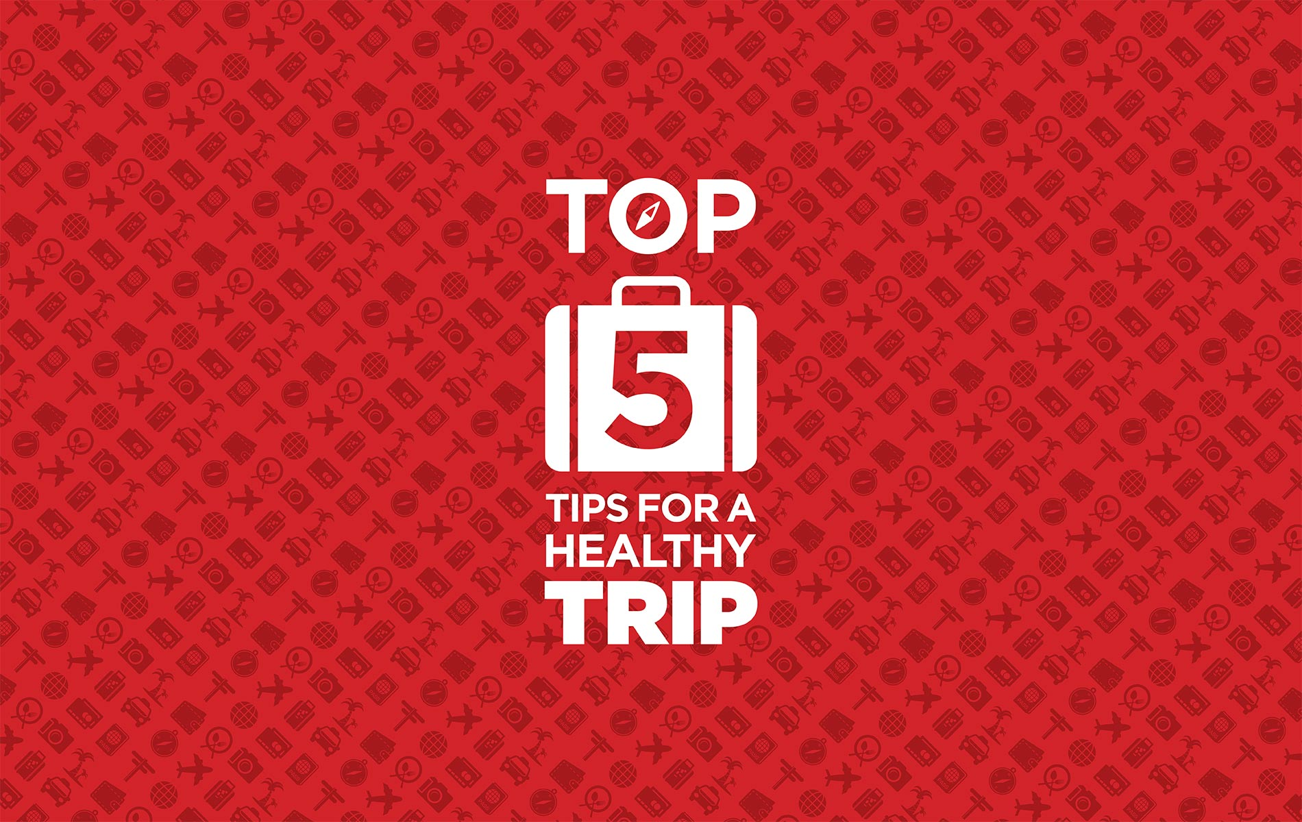 Top five tips for a healthy trip