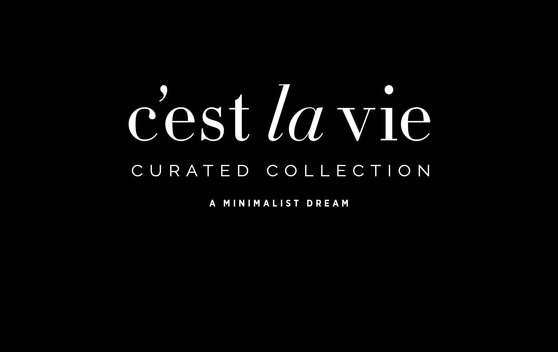 C'est La VIE Curated Collection A Minimalist Dream