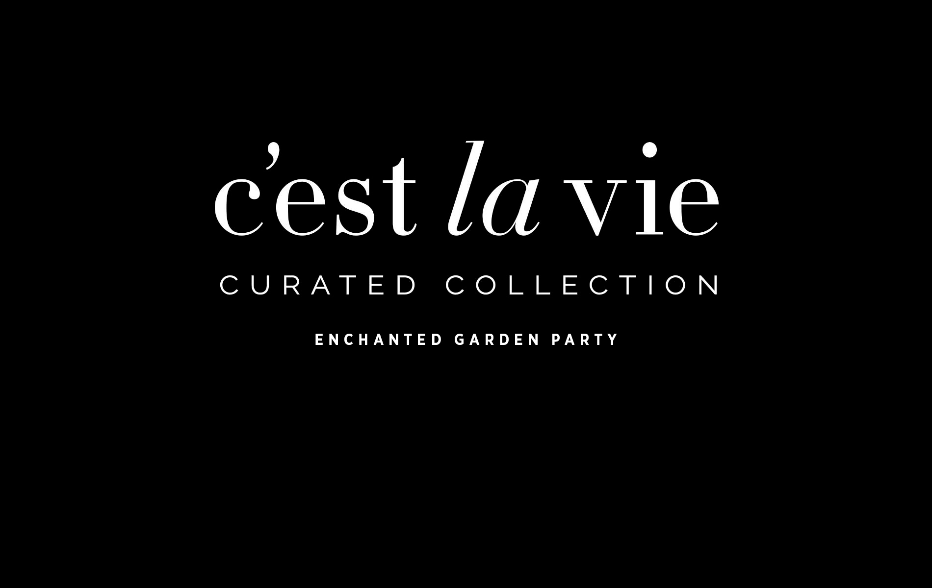 C'est La VIE Curated Collection Enchanted Garden Party