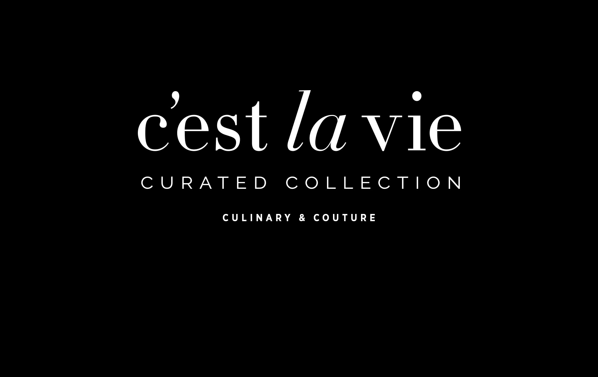 C'est la VIE Curated Collection: Culinary & Couture March/April 2017