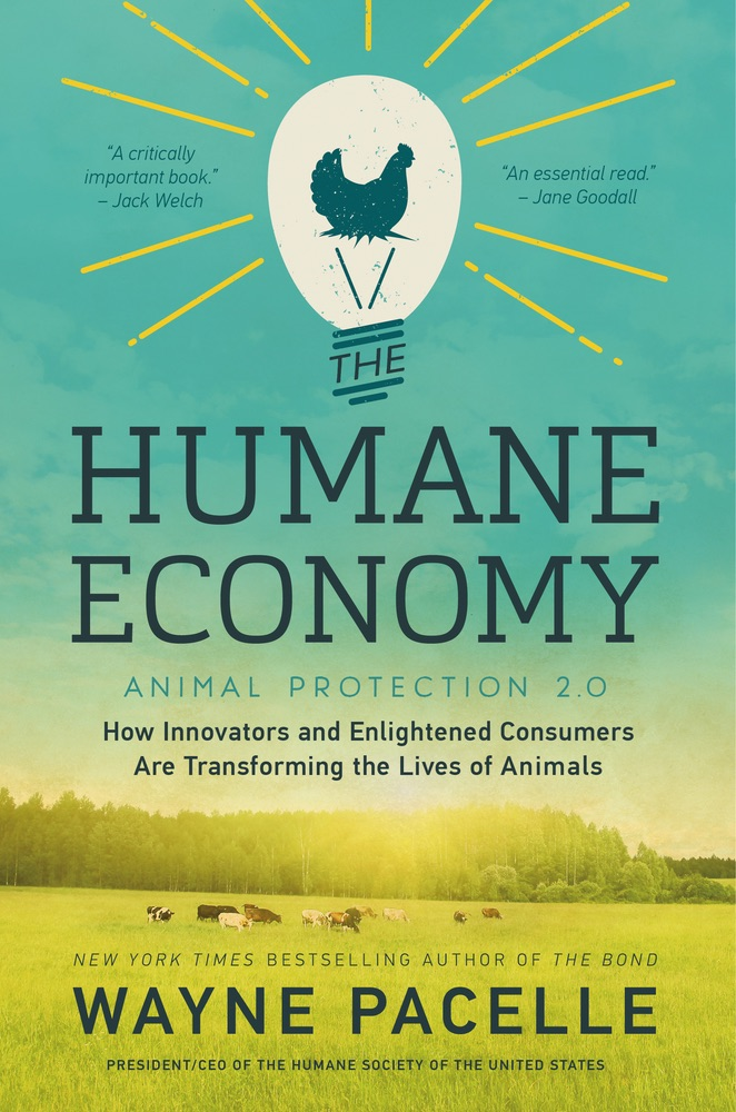 Cover image of The Humane Economy: How Innovators and Enlightened Consumers are Transforming the Lives of Animals.