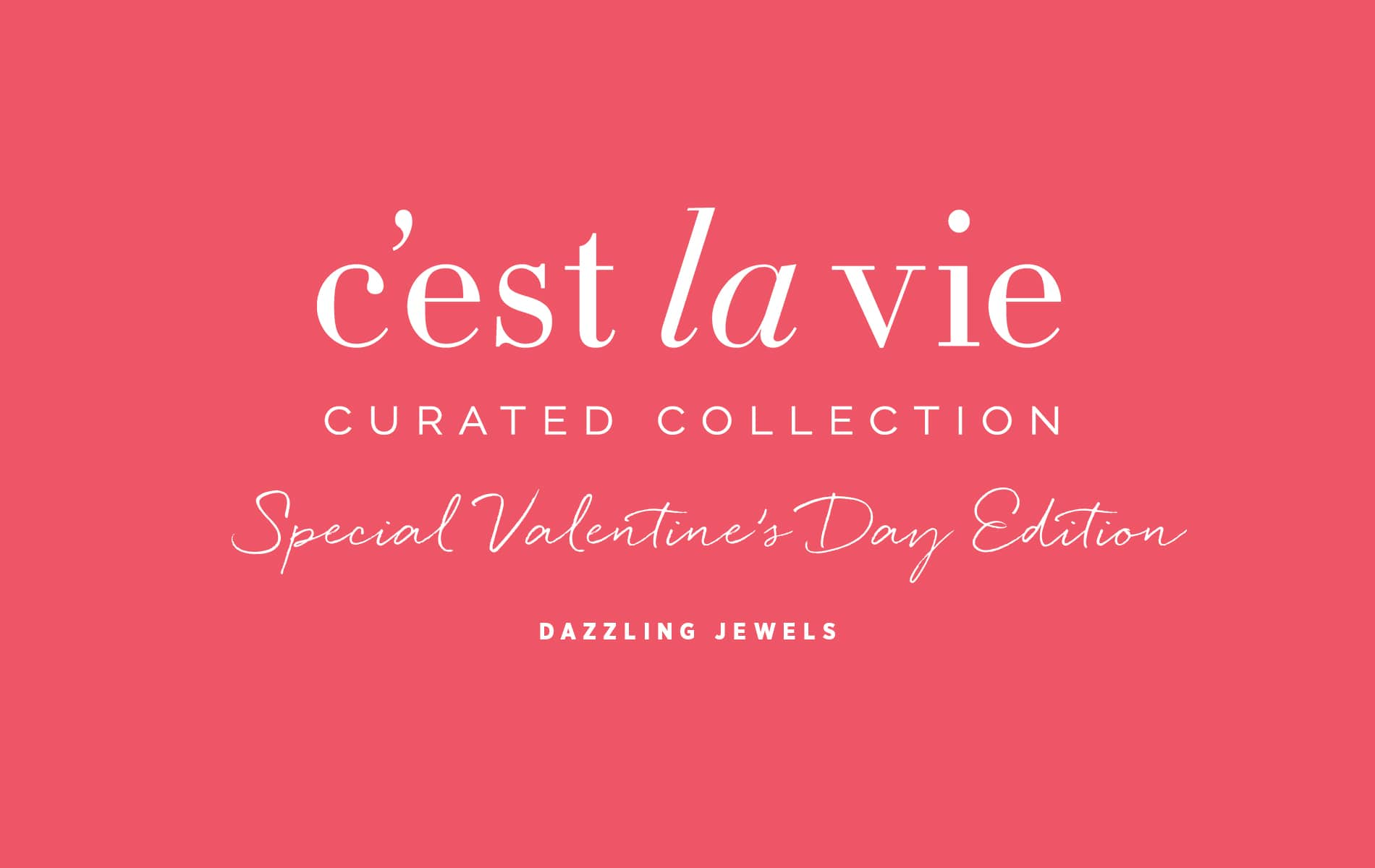 VIE Magazine Destination Travel Cest la VIE Special Valentine's Day Edition Dazzling Jewels