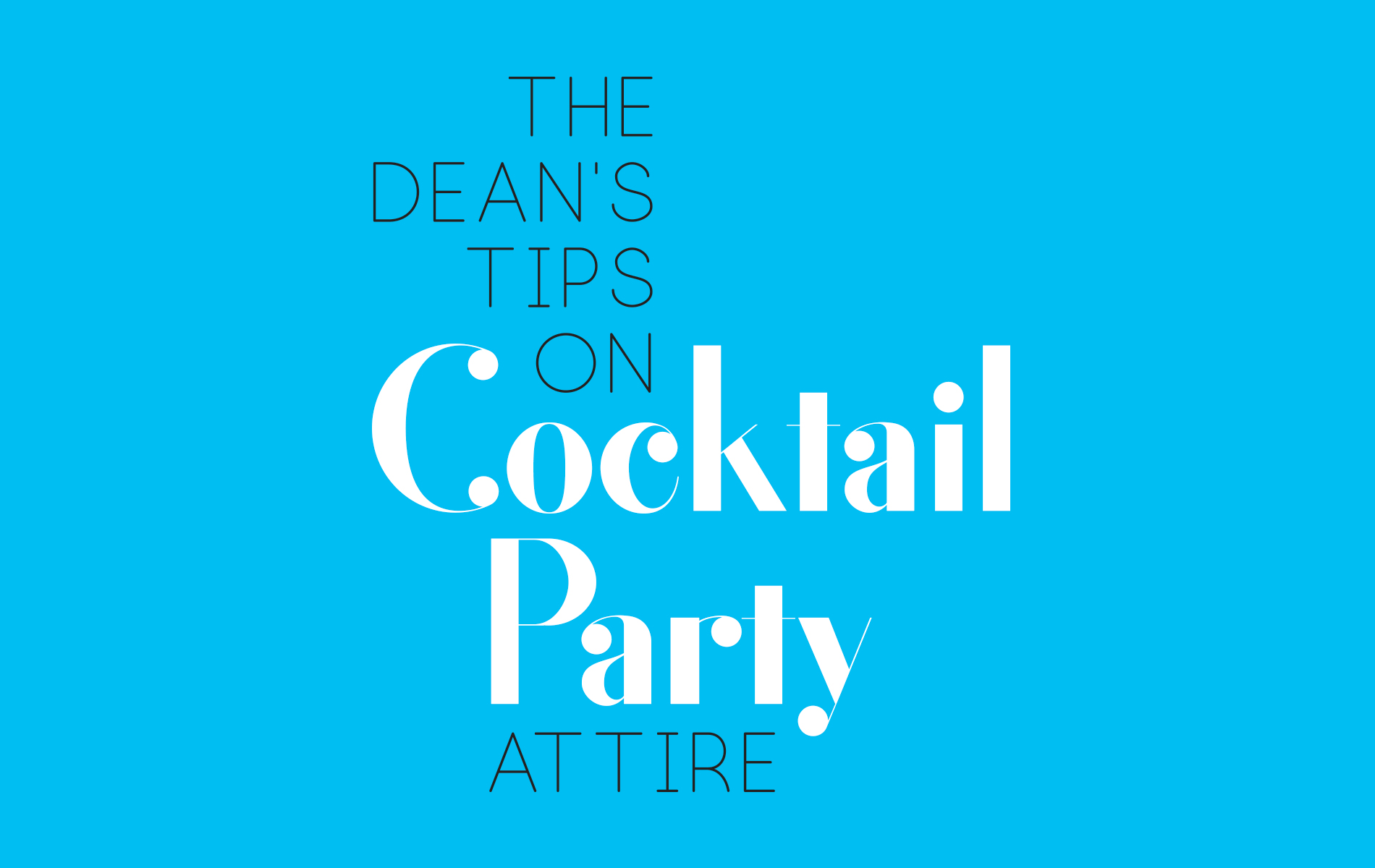 The Dean's Tips on Cocktail Party Attire
