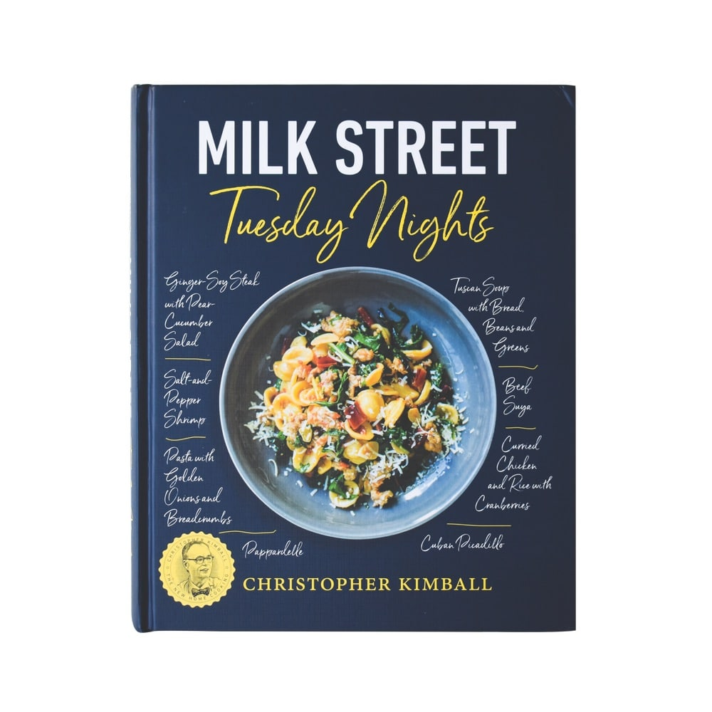 Milk Street: Tuesday Nights Cookbook by Christopher Kimball