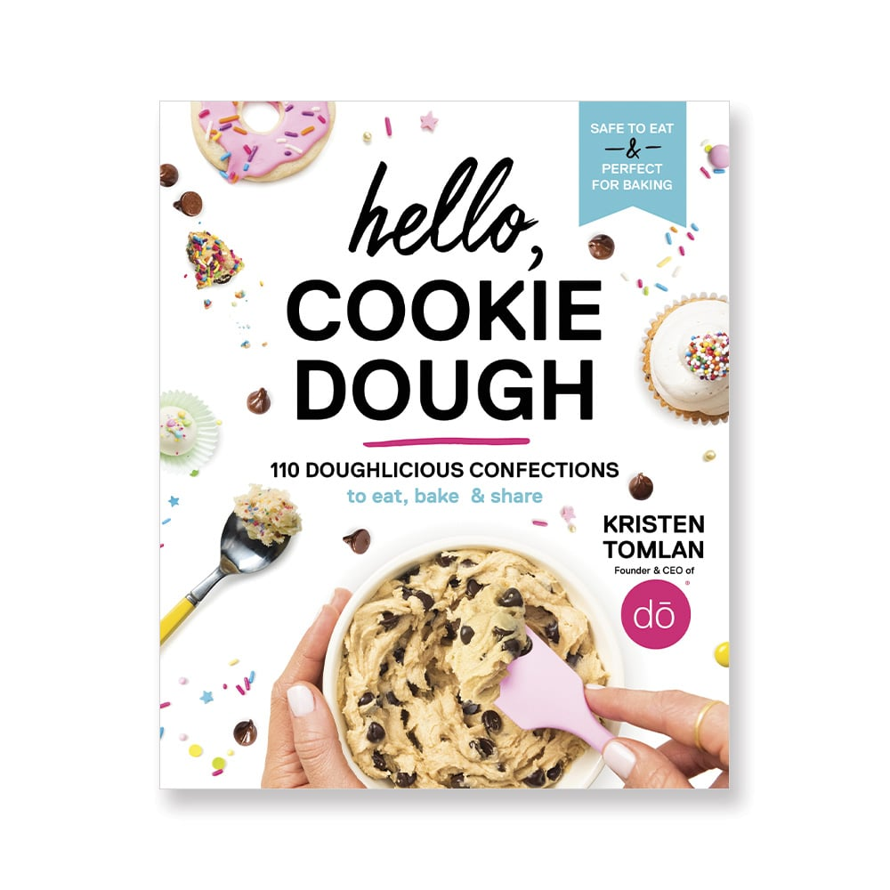 Hello, Cookie Dough: 110 Doughlicious Confections Cookbook