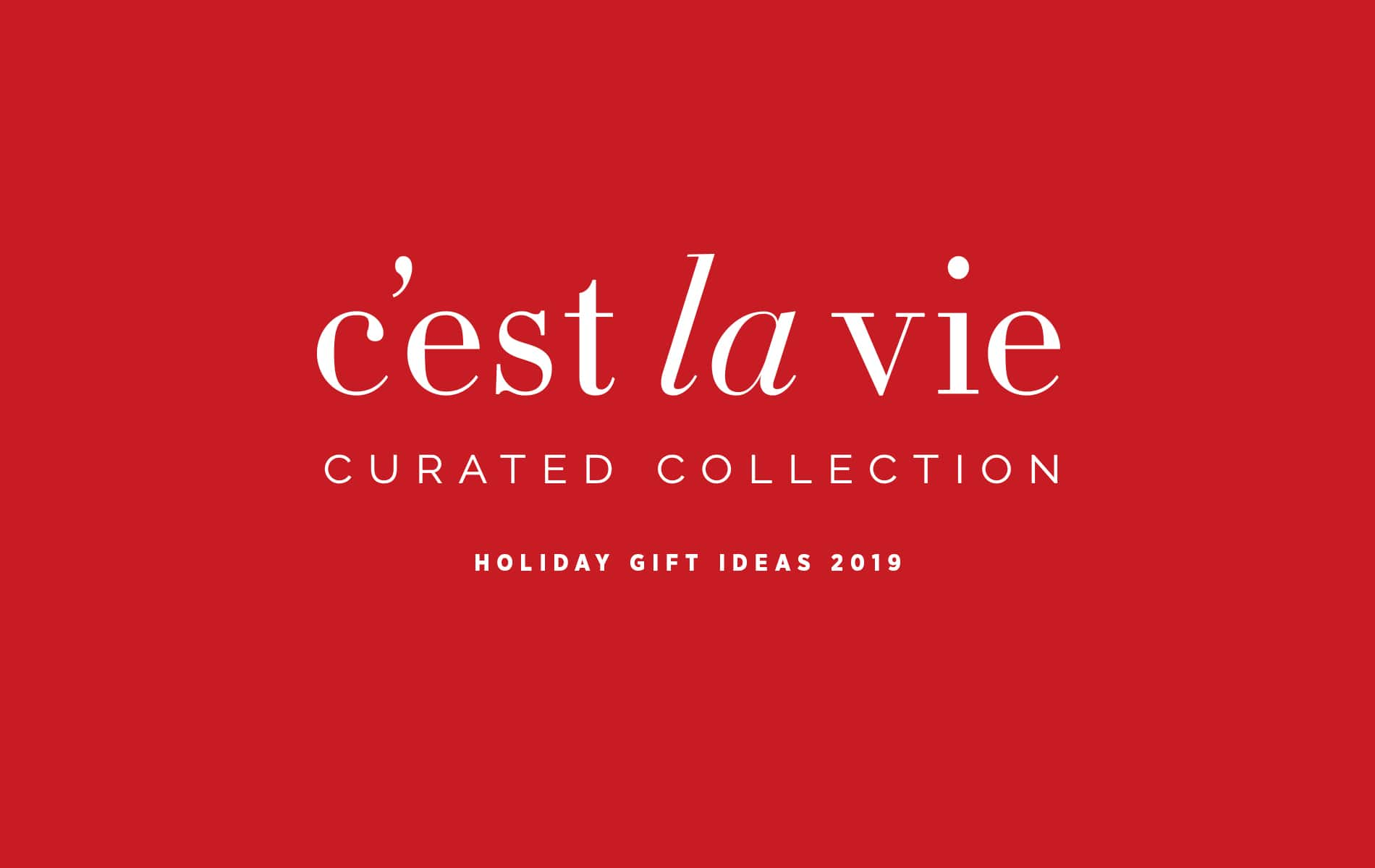 VIE Magazine, C'est la VIE Curated Collection Holiday Gift Guide 2019