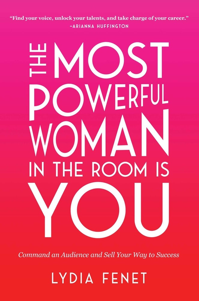 The Most Powerful Women in the Room Is You, Lydia Fenet