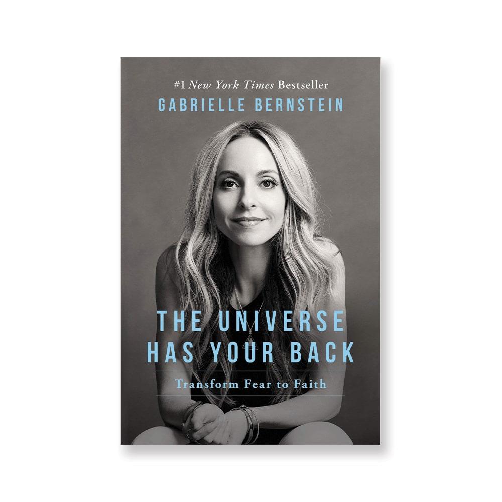Gabby Bernstein, Gabrielle Bernstein, The Universe Has Your Back: Transform Fear to Faith