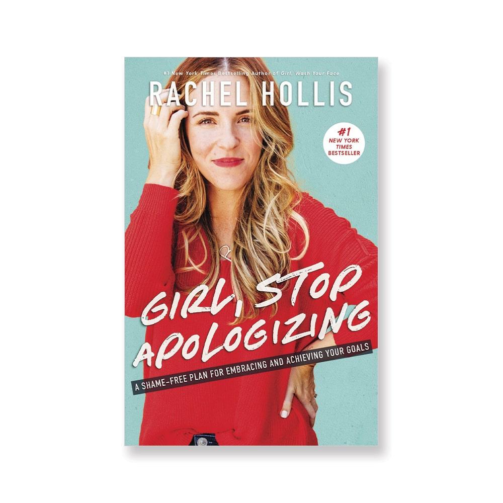 Girl Stop Apologizing by Rachel Hollis