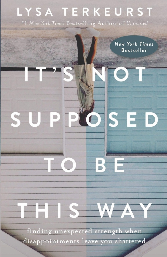 VIE Staff Book Recommendations, Summer Reading, It's Not Supposed to Be This Way by Lysa TerKeurst, Abigail Ryan