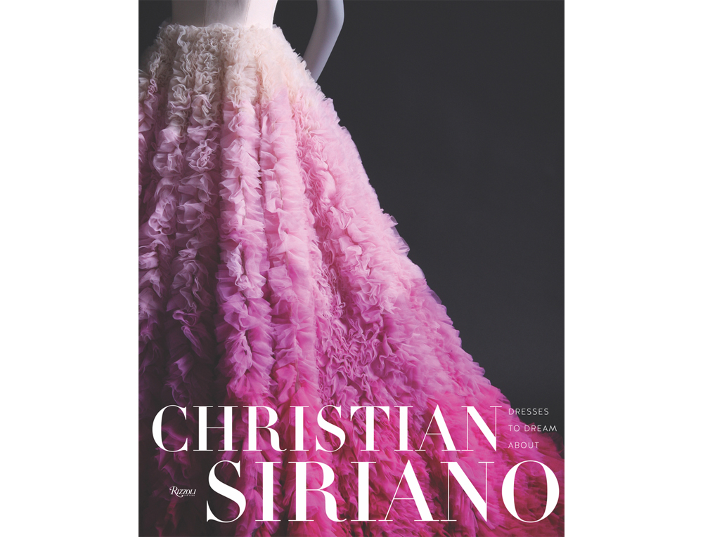 Dresses to Dream About by Christian Siriano, Rizzoli New York, 2017 Cest la VIE Health and Beauty 2017